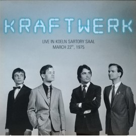 KRAFTWERK : LP Live In Koeln Sartory Saal, March 22nd, 1975
