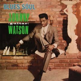 JOHNNY GUITAR WATSON : LP The Blues Soul Of