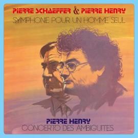 SCHAEFFER Pierre / HENRY Pierre : LP Symphonie Pour Un Homme Seul / Concerto Des Ambiguïtés