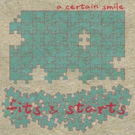 A CERTAIN SMILE : LP Fits & Starts