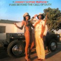 JOHNNY GUITAR WATSON : LP Funk Beyond The Call Of Duty