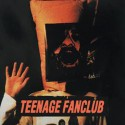 TEENAGE FANCLUB : LP Deep Fried Fanclub