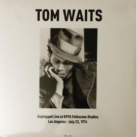 WAITS Tom : LP Unplugged Live at KPFK Folkscene Studios Los Angeles - July 23, 1974