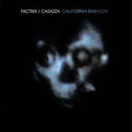 FACTRIX / MONTE CAZAZZA : LP California Babylon