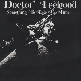 DR FEELGOOD : LP Something To Take Up Time