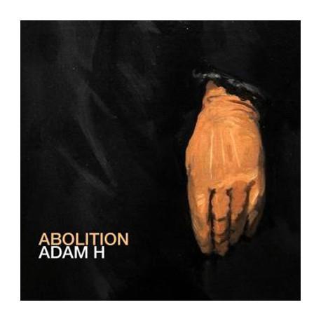 ADAM H : CD Abolition