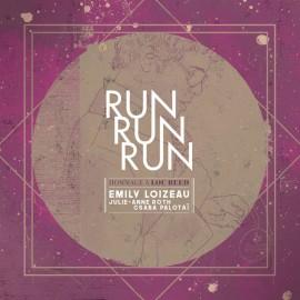 LOIZEAU Emily : LPx2 Run Run Run - Hommage à Lou Reed