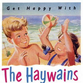 HAYWAINS (the) : CD Get Happy With...