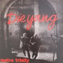 METRO TRINITY : Die Young
