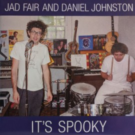 DANIEL JOHNSTON / JAD FAIR : LPx2+flexi It's Spooky