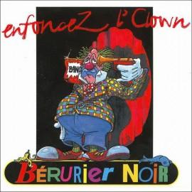 BERURIER NOIR : CD Enfoncez l'Clown