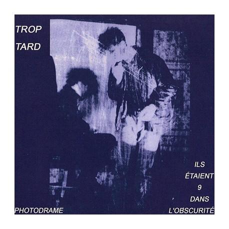 TROP TARD : CD Ils Etaient 9 Dans L'Obscurité / Photodrame