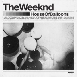 WEEKND (the) : LPx2 House Of Balloons