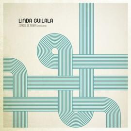 LINDA GUILALA : LPx2 Espacio De Tiempo (2008-2019)