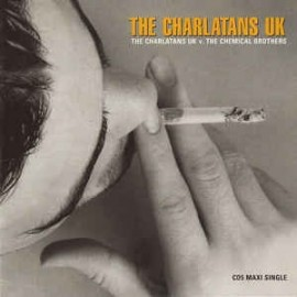 CHARLATANS (the) / CHEMICAL BROTHERS (the) : LP The Charlatans UK v. The Chemical Brothers