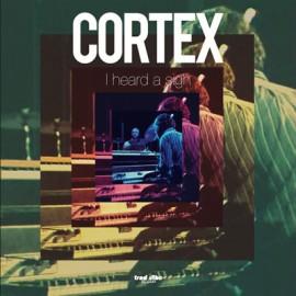 CORTEX : LP I Heard A Sigh