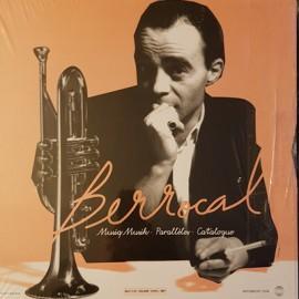 BERROCAL : LPx3 1973 . 1976 . 1979 (Musiq Musik . Parallèles . Catalogue)