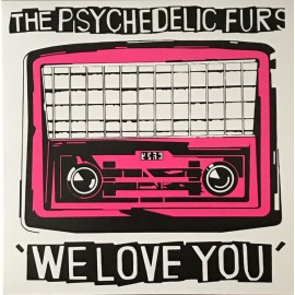 PSYCHEDELIC FURS (the) : We Love You