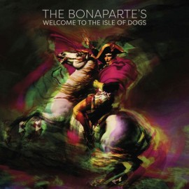 BONAPARTE'S (the) : LP Welcome To The Isle Of Dogs