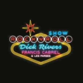 CABREL Francis : CD+DVD Dick Rivers Francis Cabrel Et Les Parses Rockn'Roll Show
