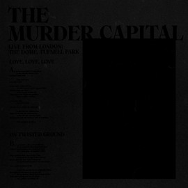 """MURDER CAPITAL (the) : 12""""EP Live From London : The Dome, Tufnell Park"""
