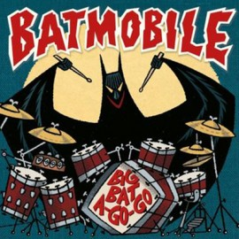 BATMOBILE : Big Bat A Go-Go