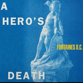FONTAINES D.C. : LP A Hero's Death