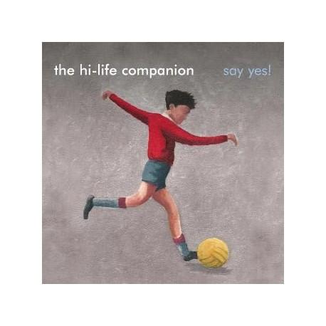 HI-LIFE COMPANION (the) : Say Yes!