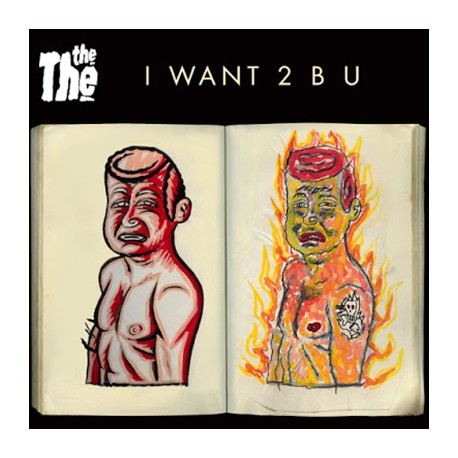 THE THE : I Want 2 B U