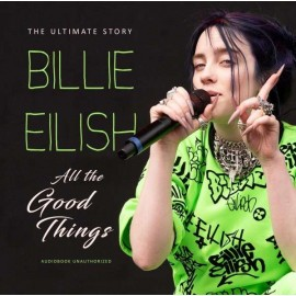 EILISH Billie : CD All the Good Things - Unauthorized