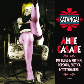 VARIOUS : CD Katanga! Ahbe Casabe : Exotic Blues & Rhythm Vol. 1 & 2