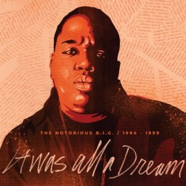 NOTORIOUS BIG (the) : LPx9 It Was All A Dream
