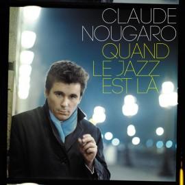 NOUGARO Claude : CD Quand Le Jazz Est Là