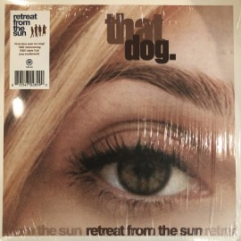 THAT DOG : LP Retreat From The Sun