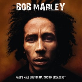 MARLEY Bob : LP Paul's Mall Boston Ma. 1973 FM Broadcast