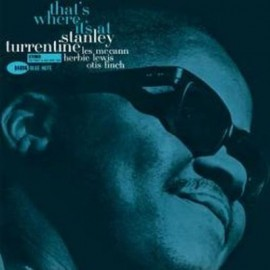 TURRENTINE Stanley : LP That's Where It's At Edition Limitée