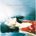 PJ HARVEY : LP To Bring You My Love