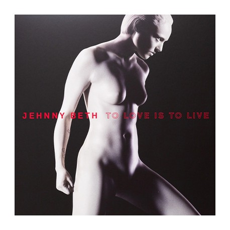 BETH Jehnny : LP To Love Is To Live