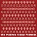 VARIOUS : THE MATINEE WINTER WARMER