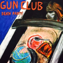 GUN CLUB (the) : LP Death Party