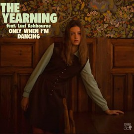 YEARNING (the) : LP Only When I'm Dancing