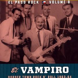 VARIOUS : LP El Paso Rock - El Vampiro (Border Town Rock N' Roll 1963-64)