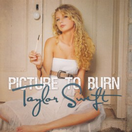 SWIFT Taylor : Picture To Burn