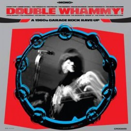 VARIOUS : LP Double Whammy! A 1960s Garage Rock Rave-Up