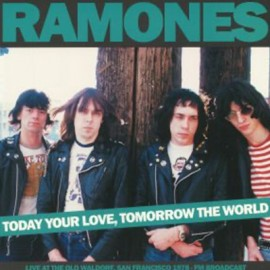 RAMONES : LP Today Your Love, Tomorrow The World Live at the Old Waldorf, San Francisco, January 31st 1978 - FM Broadcast