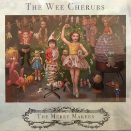 WEE CHERUBS (the) : CD The Merry Makers