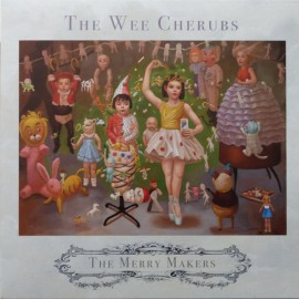 WEE CHERUBS (the) : LP The Merry Makers