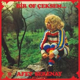 SERENAY Afet : LP Bir Of Çeksem...