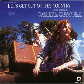 "CAMERA OBSCURA : 7"" Let's Get Out Of This Counrty"
