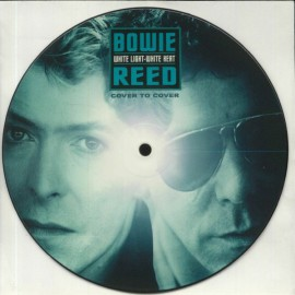 BOWIE David / LOU REED :  Picture White Light-White Heat